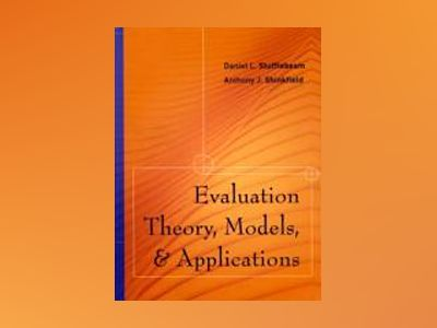 Evaluation Theory, Models, and Applications av Daniel L. Stufflebeam