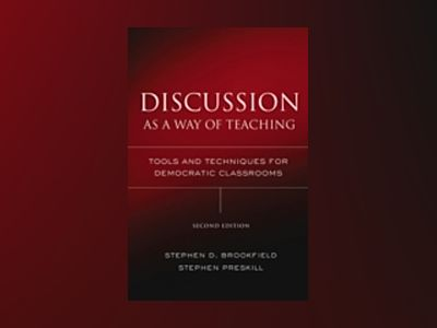 Discussion as a Way of Teaching: Tools and Techniques for Democratic Classr av Stephen D. Brookfield