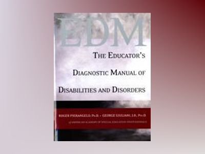 The Educator's Diagnostic Manual of Disabilities and Disorders av Roger Pierangelo