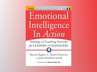 Emotional Intelligence In Action: Training and Coaching Activities for Lead av Marcia M. Hughes