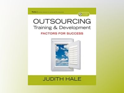 Outsourcing Training and Development: Factors for Success av Judith Hale