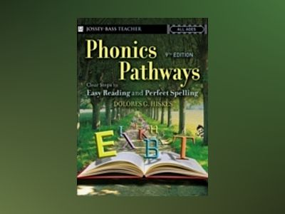 Phonics Pathways: Clear Steps to Easy Reading and Perfect Spelling, 9th Edi av Dolores G.Hiskes
