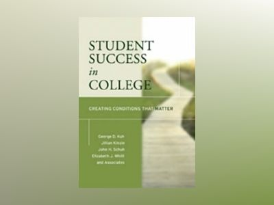 Student Success in College: Creating Conditions That Matter av George D. Kuh