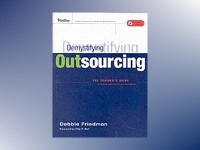Demystifying Outsourcing: The Trainer's Guide to Working With Vendors and C av Debbie Friedman