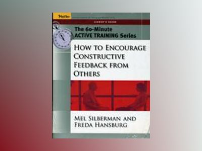 60-Minute Training Series Set: How to Encourage Constructive Feedback from av Melvin L. Silberman