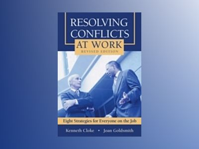 Resolving Conflicts at Work: Eight Strategies for Everyone on the Job, Revi av Kenneth Cloke