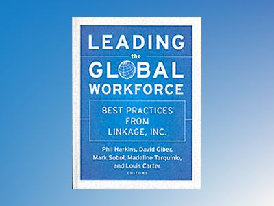 Leading the Global Workforce: Best Practices from Linkage, Inc. av Louis Carter