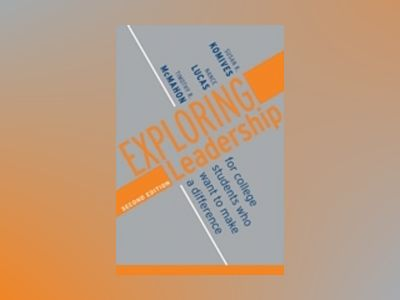 Exploring Leadership: For College Students Who Want to Make a Difference, 2 av Susan R. Komives