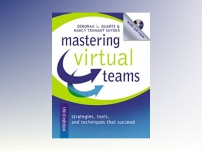 Mastering Virtual Teams: Strategies, Tools, and Techniques That Succeed, 3r av Deborah L. Duarte