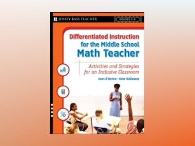 Differentiated Instruction for the Middle School Math Teacher : Activities av Joan D'Amico