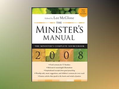 The Minister's Manual 2008 Edition: The Minister's Complete Sourcebook av Lee McGlone