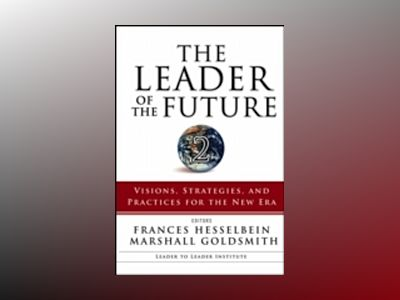 The Leader of the Future 2: Visions, Strategies, and Practices for the New av Frances Hesselbein