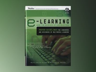 e-Learning and the Science of Instruction: Proven Guidelines for Consumers av Ruth Clark