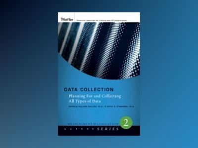 Data Collection: Planning for and Collecting All Types of Data av Patti Phillips