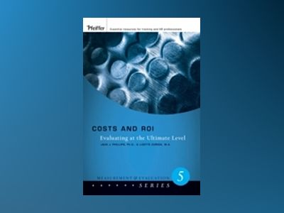Costs and ROI : Evaluating at the Ultimate Level av J. S. Phillips