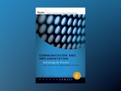 Communication and Implementation: Sustaining the Practice av Patti Phillips