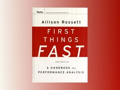 First Things Fast: A Handbook for Performance Analysis, 2nd Edition av Allison Rossett