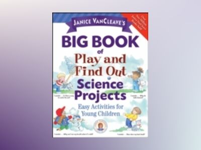 Janice VanCleave's Big Book of Play and Find Out Science Projects av Janice VanCleave