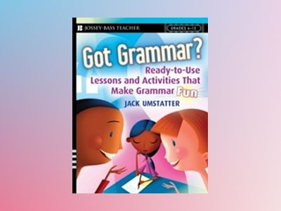 Got Grammar? Ready-to-Use Lessons and Activities That Make Grammar Fun! av Jack Umstatter