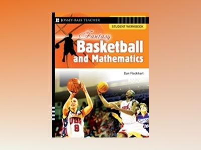 Fantasy Basketball and Mathematics: Student Workbook av Dan Flockhart