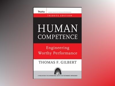 Human Competence: Engineering Worthy Performance av Thomas F.Gilbert