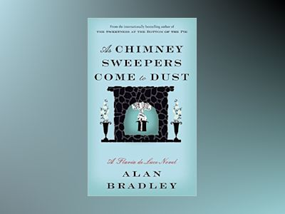 As Chimney Sweepers Come av Alan Bradley