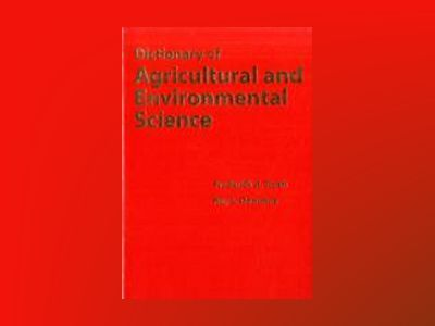 Dictionary of Agricultural and Environmental Science av Frederick R. Troeh