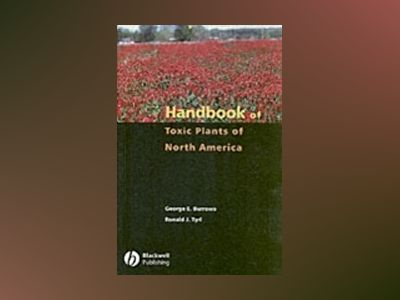 Handbook of Toxic Plants of North America av George E. Burrows