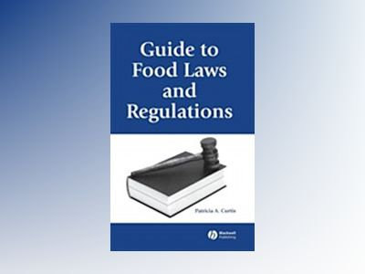 Guide to Food Laws and Regulations av Patricia A. Curtis