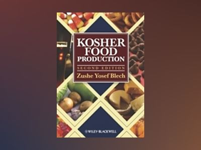 Kosher Food Production, 2nd Edition av Zushe Yosef Blech
