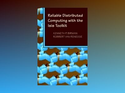 Reliable Distributed Computing with the Isis Toolkit av Kenneth P. Birman