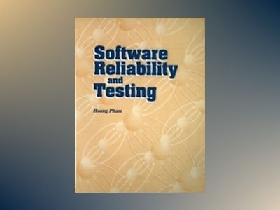 Software Reliability and Testing av Hoang Pham