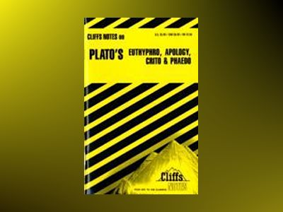 CliffsNotes Euthyphro, Apology, Crito and Phaedo av Charles H. Patterson