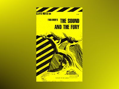 CliffsNotesTM on Faulkner's The Sound and the Fury av James L. Roberts