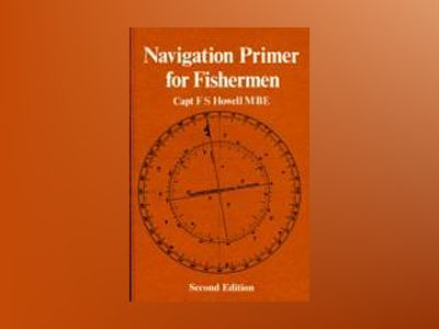 Navigation primer for fishermen av F.s. Howell