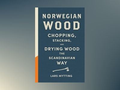 Norwegian Wood av Lars Mytting