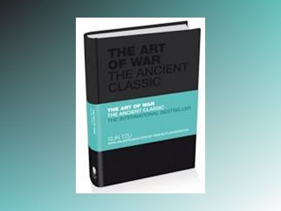 The Art of War: The Ancient Classic av Sun Tzu