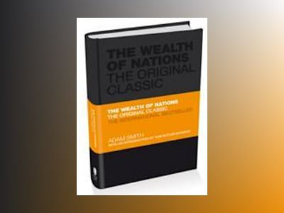 The Wealth of Nations: The Prosperity Classic A selected edition for the co av Adam Smith