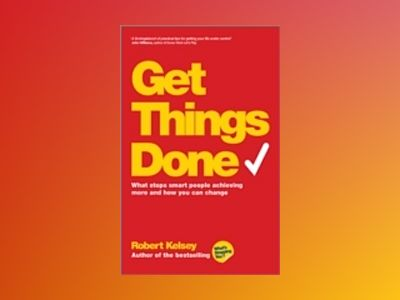 Get Things Done av Robert Kelsey