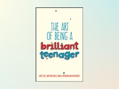 How To Be A Brilliant Teenager av Andy Cope