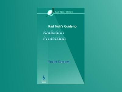 Techs guide to radiation protection av Euclid Seeram