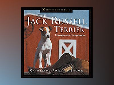 The Jack Russell Terrier: Courageous Companion av Catherine Romaine Brown