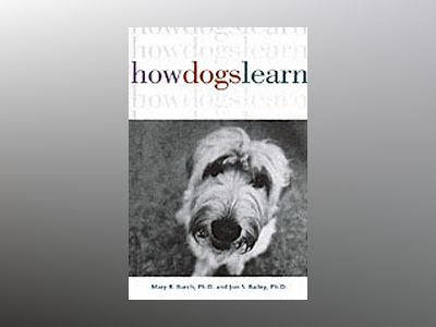 How Dogs Learn av Mary R. Burch