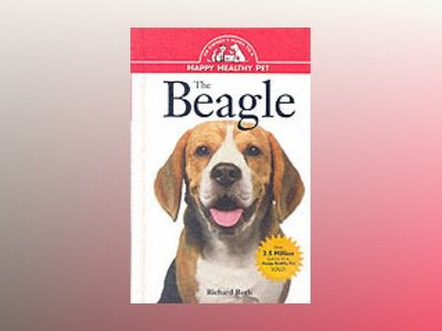 The Beagle: An Owner's Guide to a Happy Healthly Pet av Richard Roth
