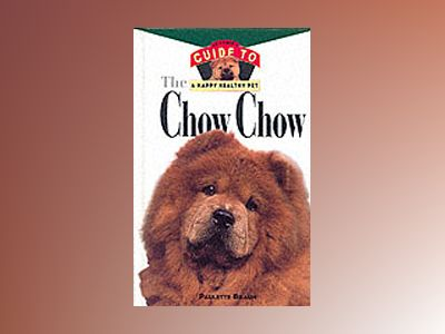 Chow Chow: An Owner's Guide to a Happy Healthy Pet av Frank Holloway
