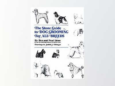 The Stone Guide to Dog Grooming for All Breeds, 1st Edition av Pearl Stone