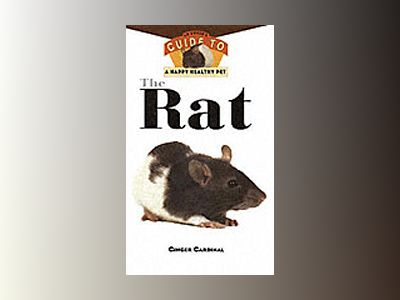 The Rat: An Owner's Guide to A Happy Healthy Pet av Ginger Cardinal