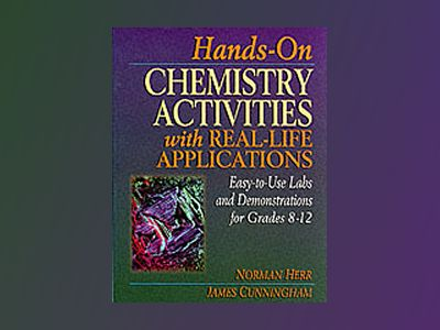 Hands-On Chemistry Activities with Real-Life Applications: Easy-to-Use Labs av Norman Herr