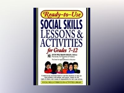 Ready-To-Use Social Skills Lessons & Activities for Grades 7 - 12 av Ruth Weltmann Begun
