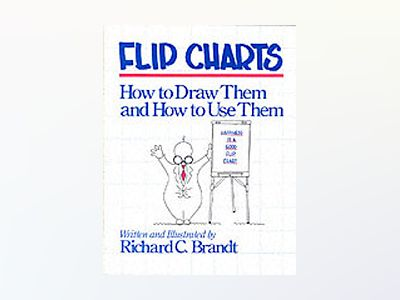 Flip charts - how to draw them and how to use them av Richard C. Brandt